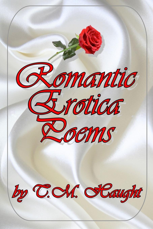 T.M. Haught Romantic Erotica Poems chinese erotic poems