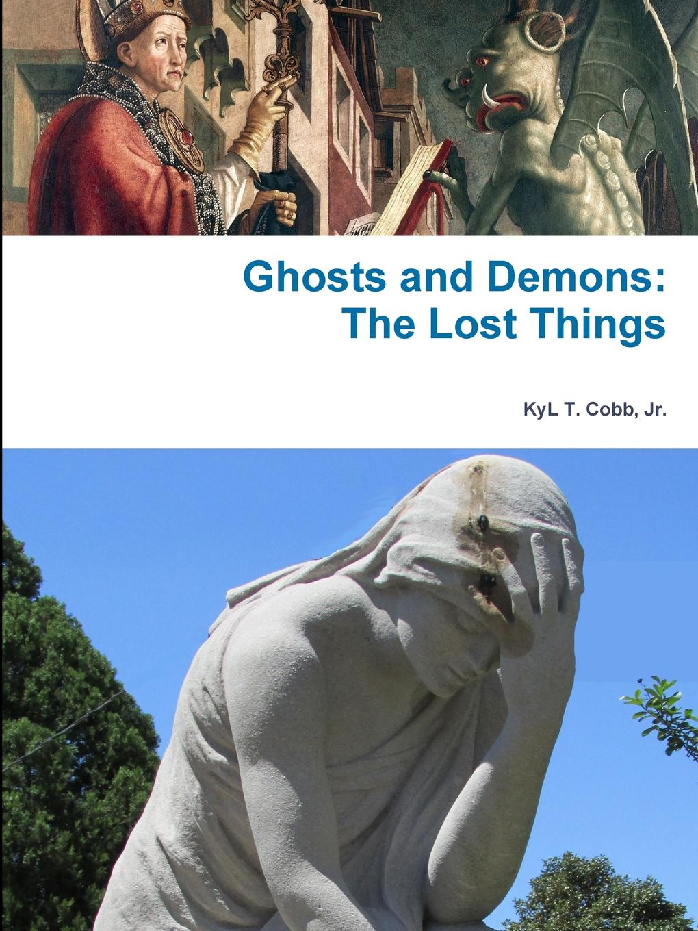 KyL Cobb Ghosts and Demons. The Lost Things sheridan hay the secret of lost things