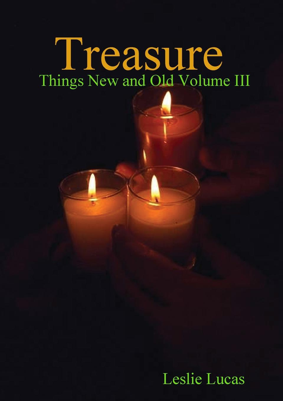 Leslie Lucas Treasure -Things New and Old Vol. III the signature of all things