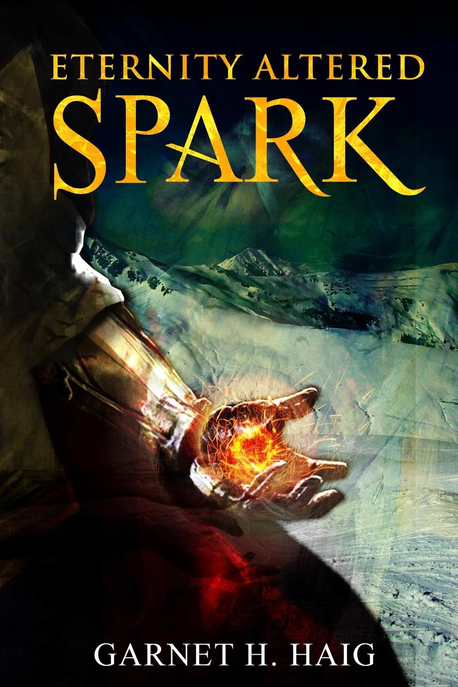 Garnet H. Haig Eternity Altered - Spark sarah westleigh the impossible earl