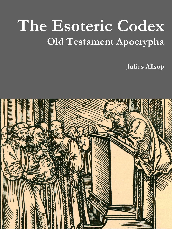 Julius Allsop The Esoteric Codex. Old Testament Apocrypha the jacob ladder
