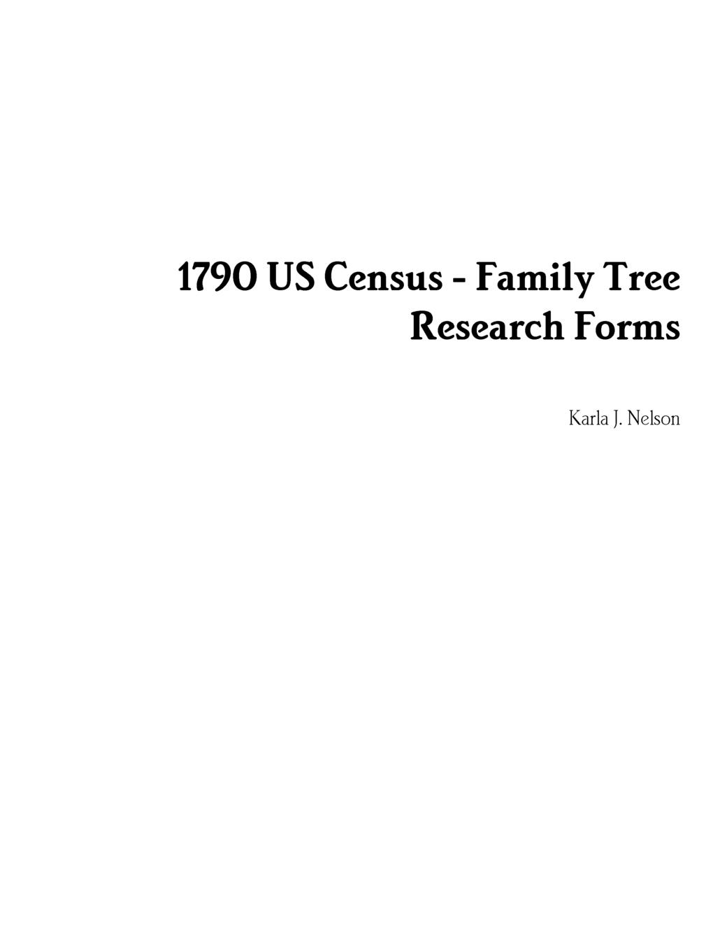 Karla J. Nelson 1790 US Census - Family Tree Research Forms barbara delinsky the family tree
