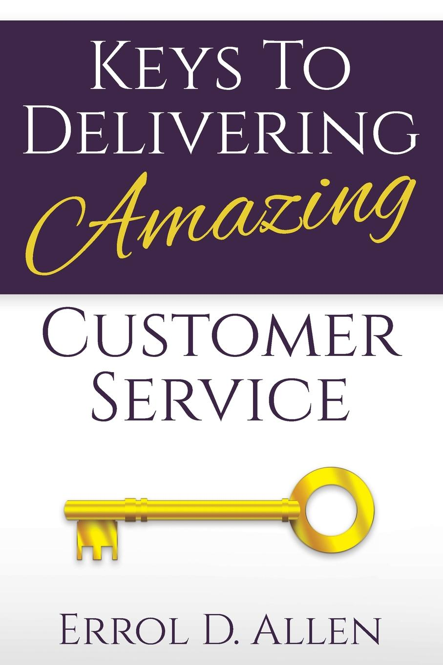 Keys to Delivering Amazing Customer Service Learn basic steps to creating both a customer and employee friendly...