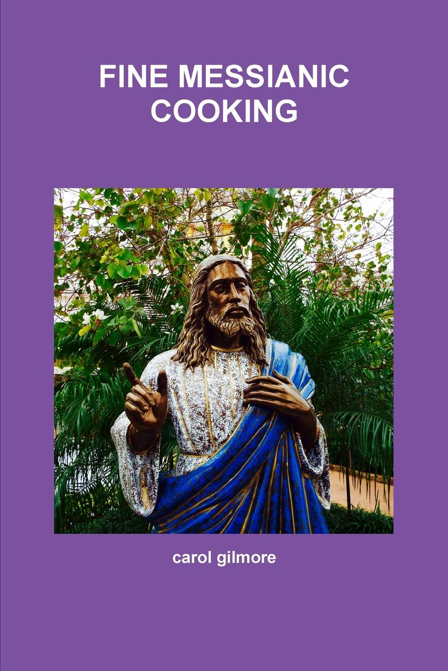 carol gilmore FINE MESSIANIC COOKING new german cooking recipes for classics revisited