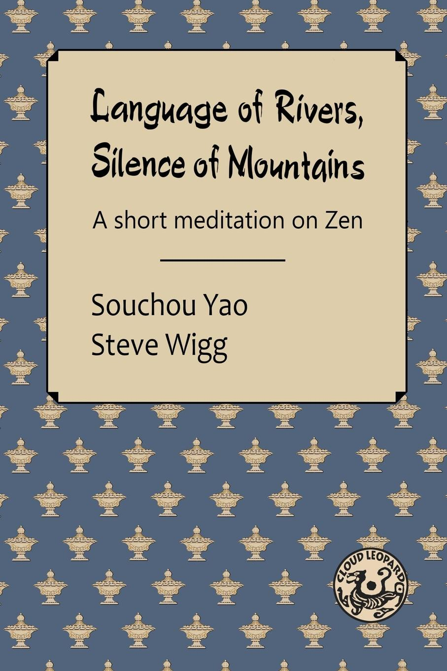 Souchou Yao, Steve Wigg Language of Rivers, Silence of Mountains цена