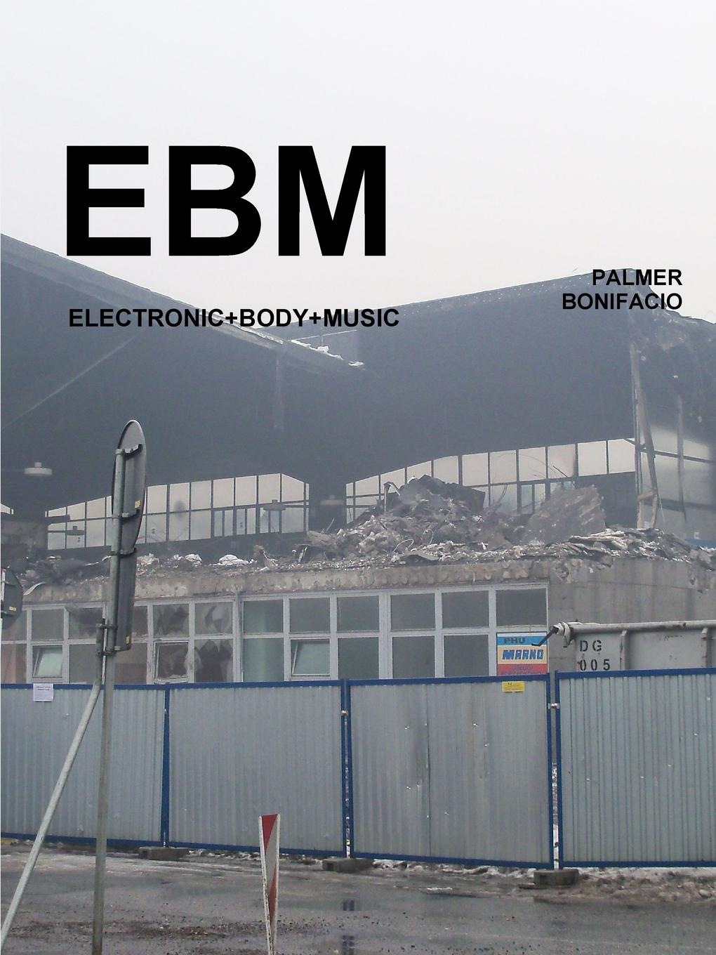 Palmer Bonifacio EBM. Electronic Body Music music and monarchy