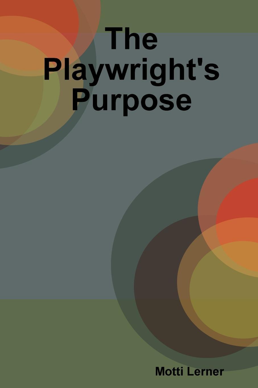 Motti Lerner The Playwright.s Purpose недорго, оригинальная цена