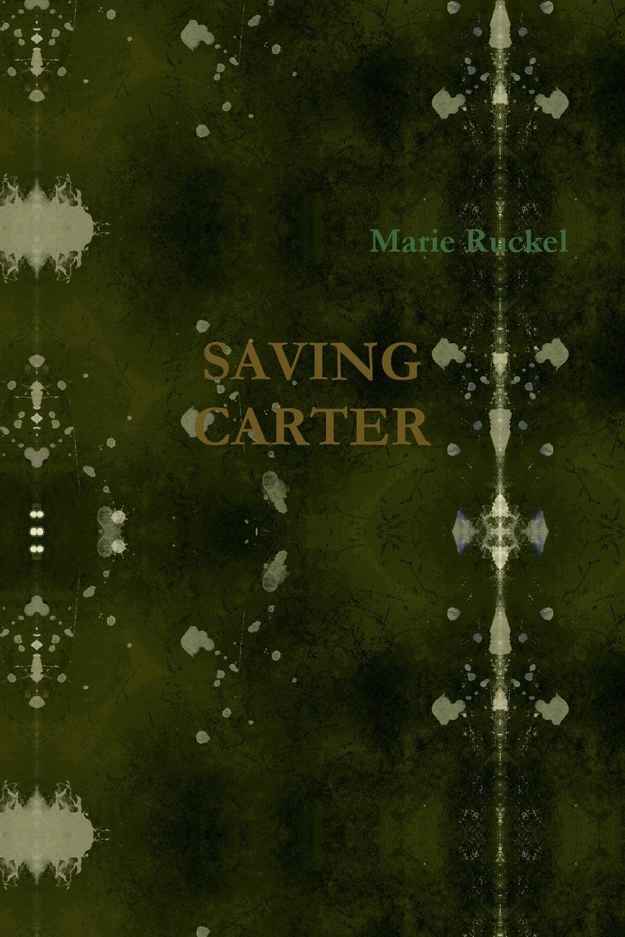 Marie Ruckel Saving Carter can t wait to get to heaven