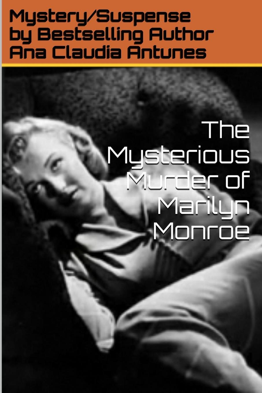 Ana Claudia Antunes The Mysterious Murder of Marilyn Monroe i can t believe i m loom knitting