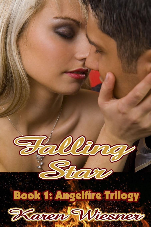 Karen Wiesner Falling Star, Book 1 of the Angelfire Trilogy