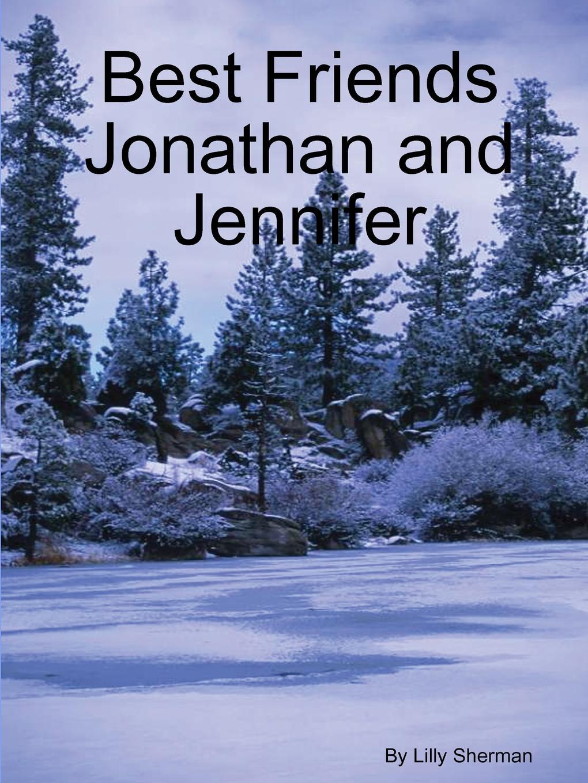 Lilly Sherman Best Friends Jonathan and Jennifer