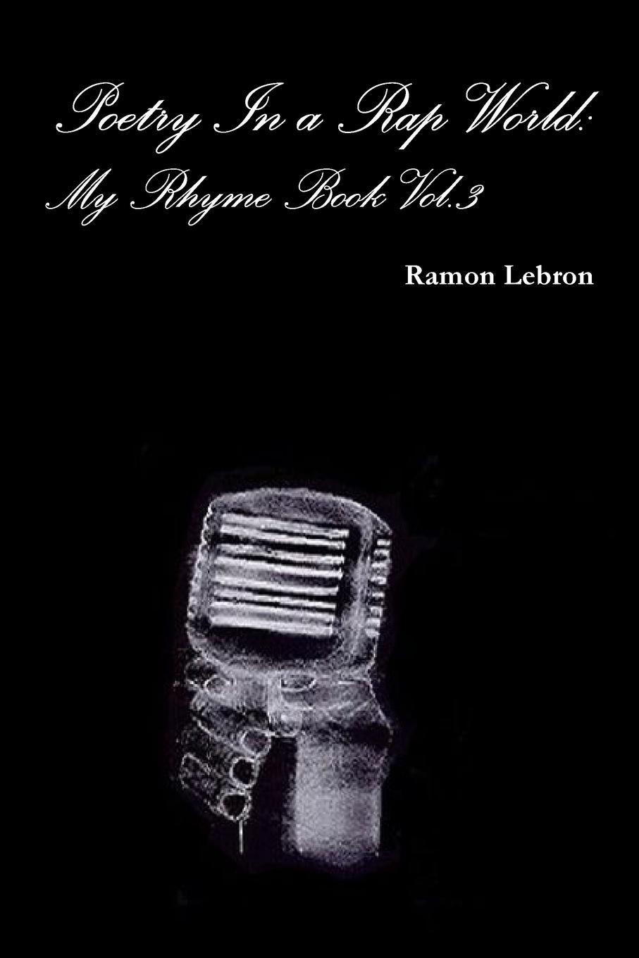 Ramon Lebron Poetry In a Rap World. My Rhyme Book Vol.3 nba cavaliers lebron james vinyl action figure toy