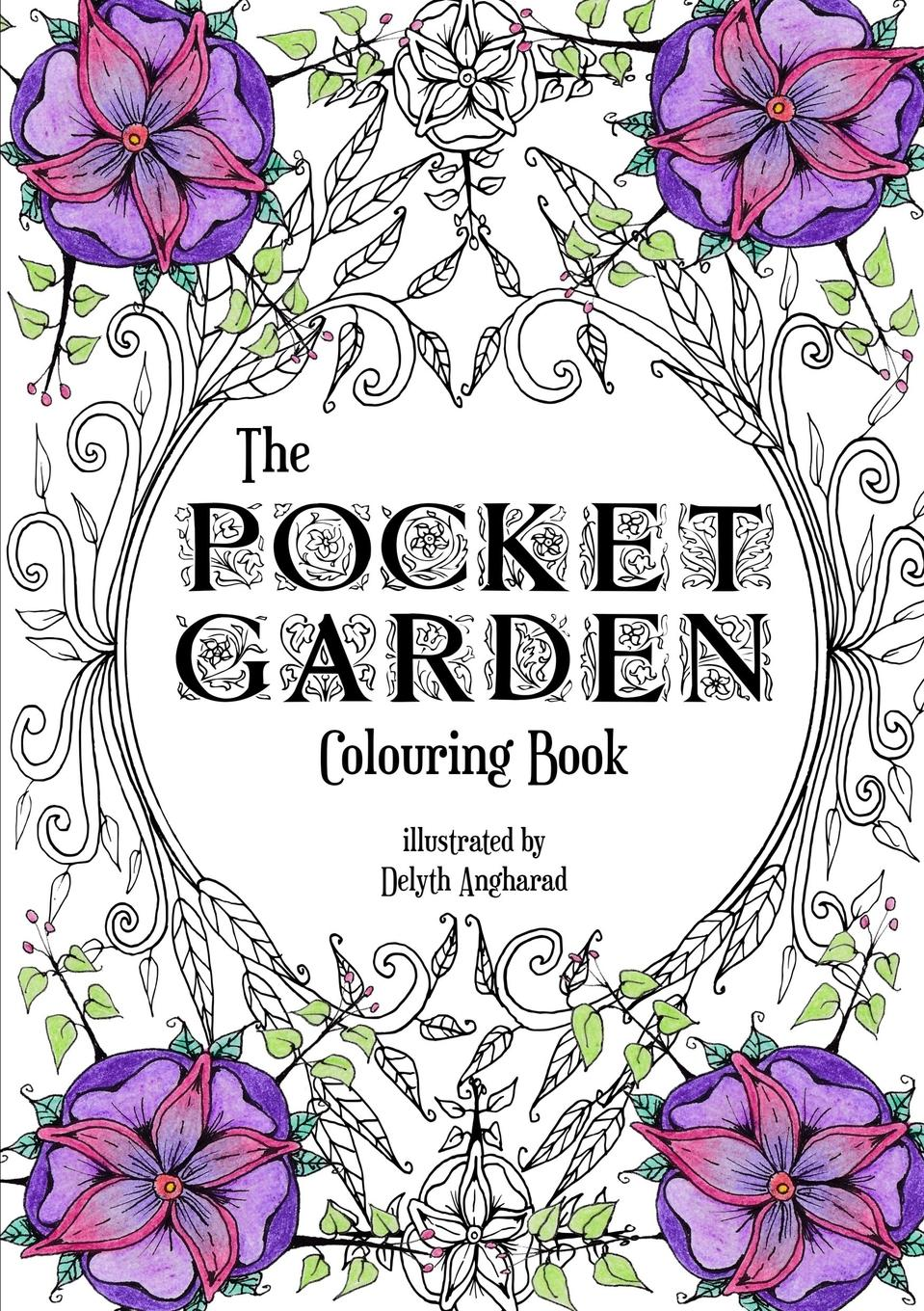 Delyth Angharad The Pocket Garden Colouring Book - A5 Edition british museum around the world colouring book