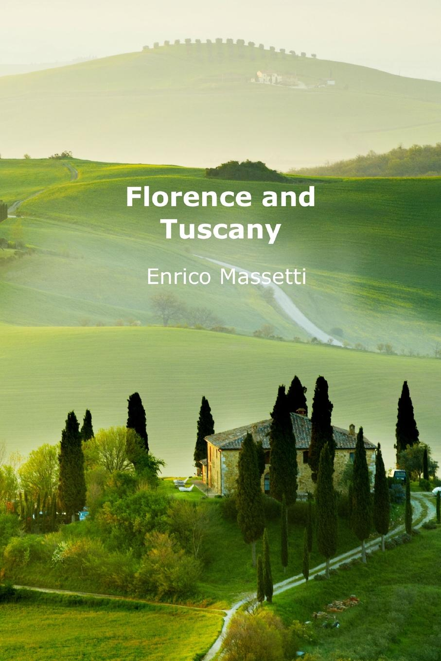 Enrico Massetti Florence and Tuscany gardner edmund g the story of siena and san gimignano