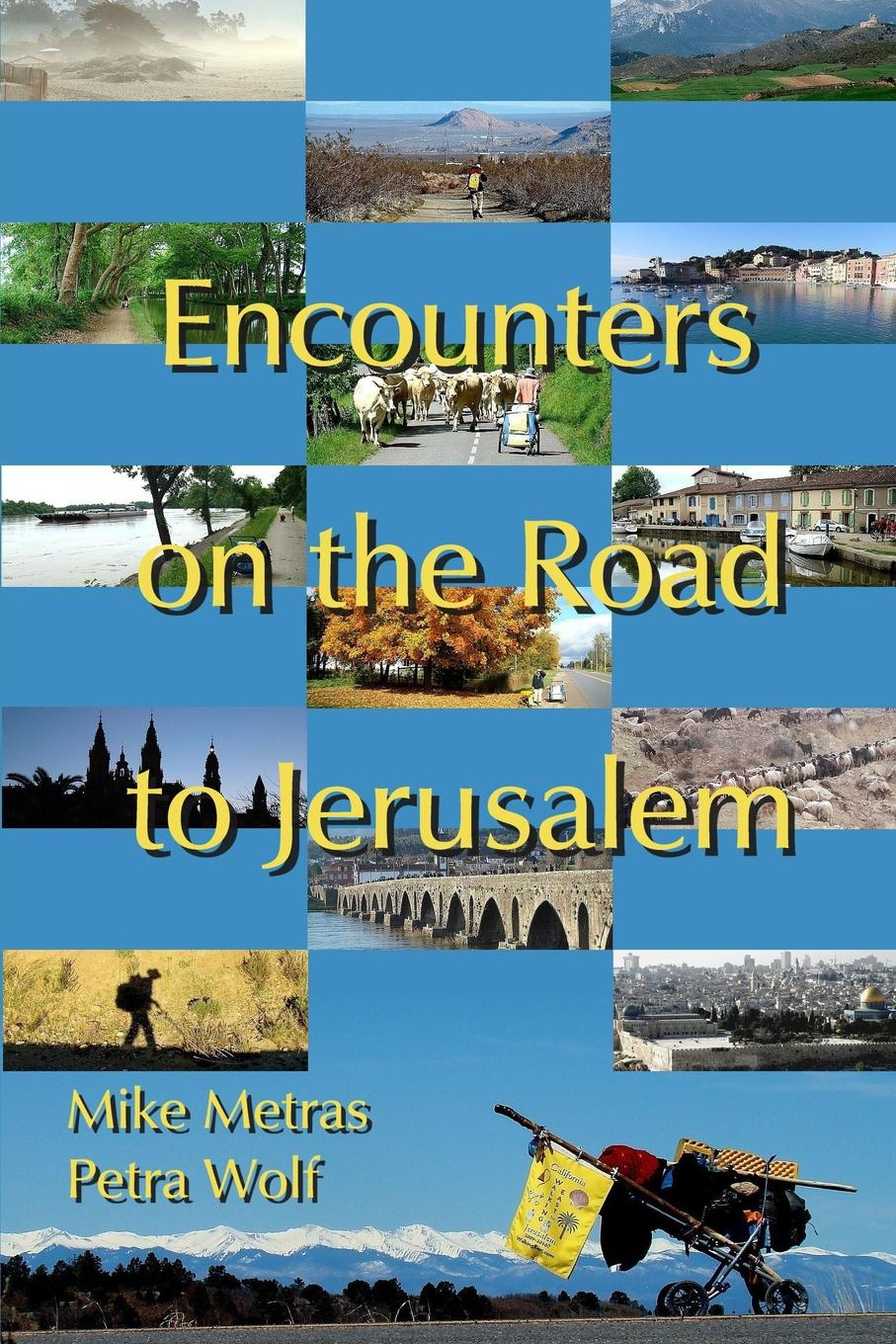 Фото - Mike Metras, Petra Wolf Encounters On the Road to Jerusalem we on