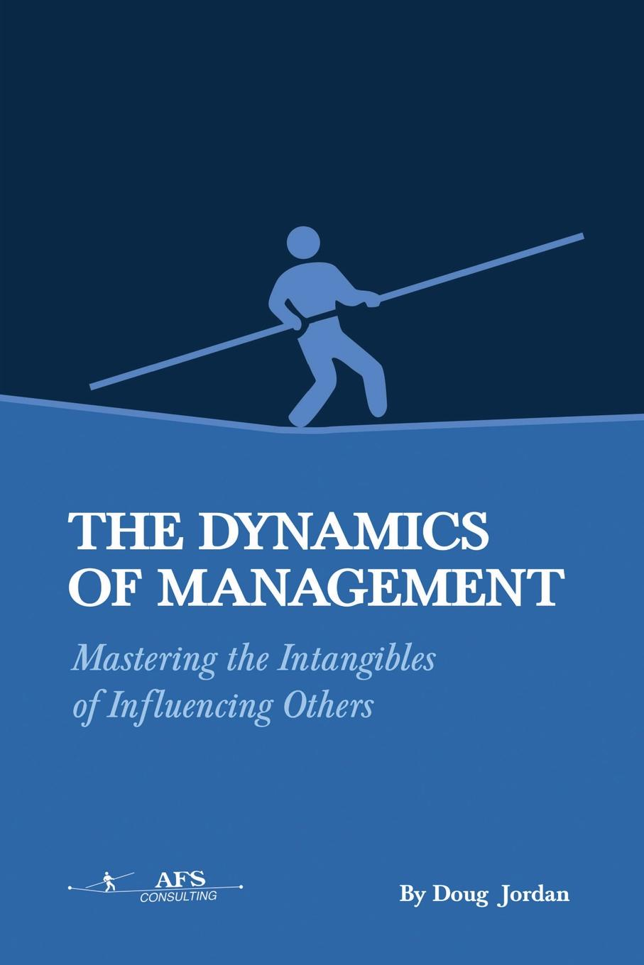 Doug Jordan The Dynamics of Management devi vallabhaneni what s your mba iq a manager s career development tool