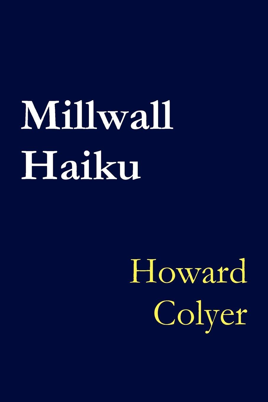 Howard Colyer Millwall Haiku недорго, оригинальная цена