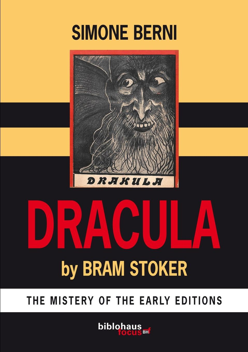 Simone Berni Dracula by Bram Stoker The Mystery of Early Editions