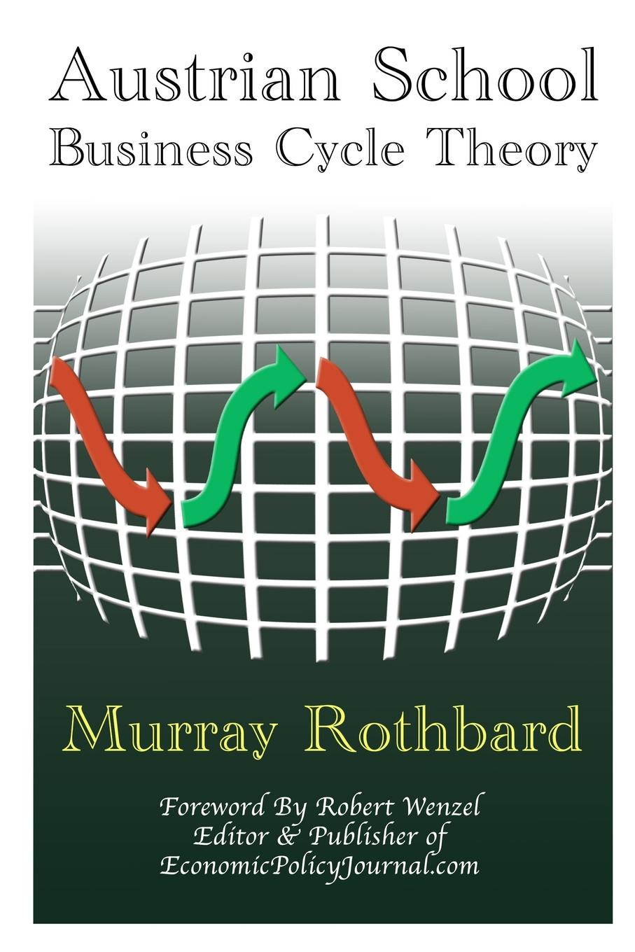 цены Robert Wenzel, Murray Rothbard Austrian School Business Cycle Theory