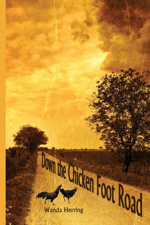 Wanda Herring Down the Chicken Foot Road graham margaret collier stories of the foot hills