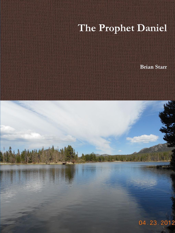 Brian Starr The Prophet Daniel цена