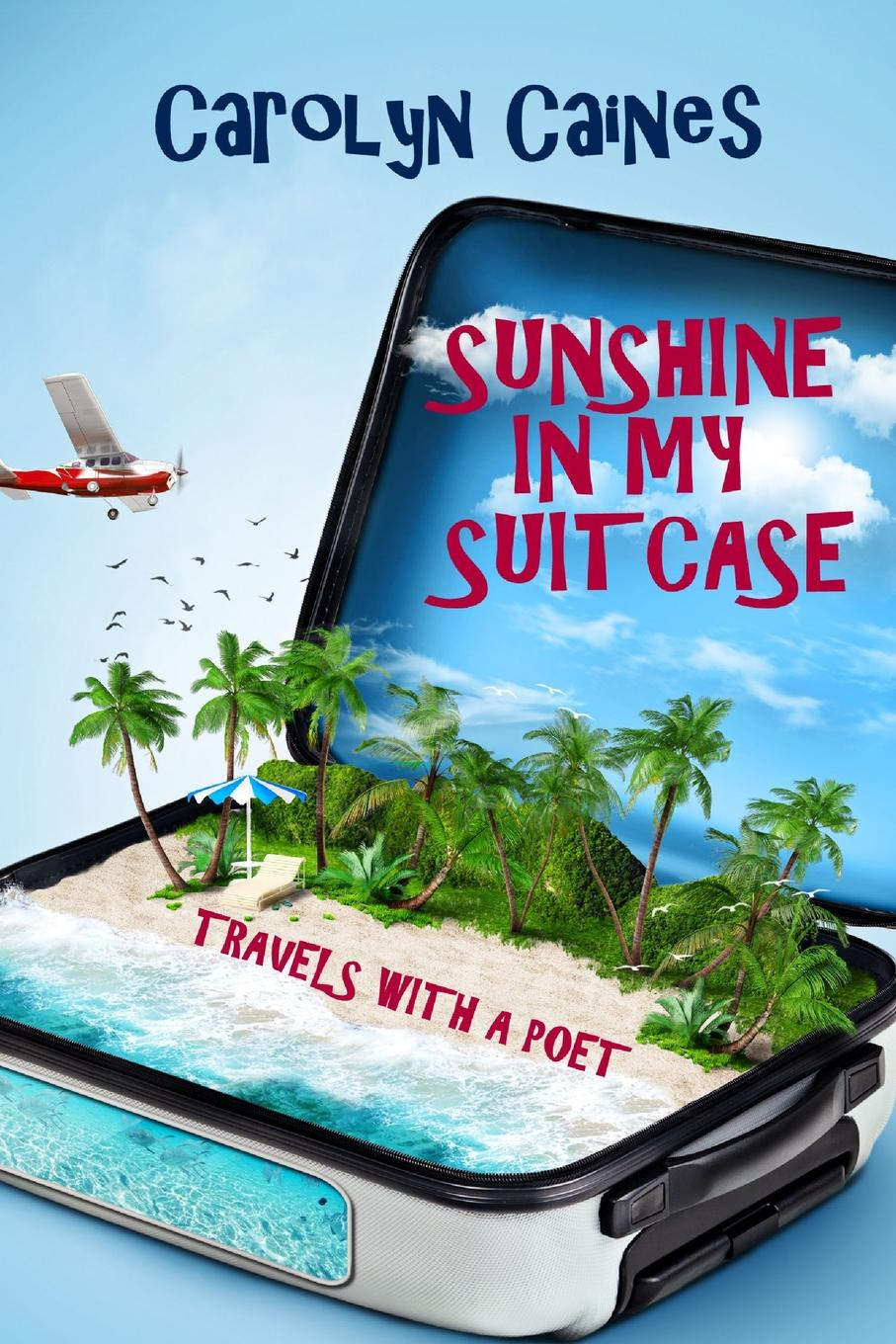 Carolyn Caines Sunshine in My Suitcase. Travels with a Poet sunshine on my shoulders round beach blanket with fringe