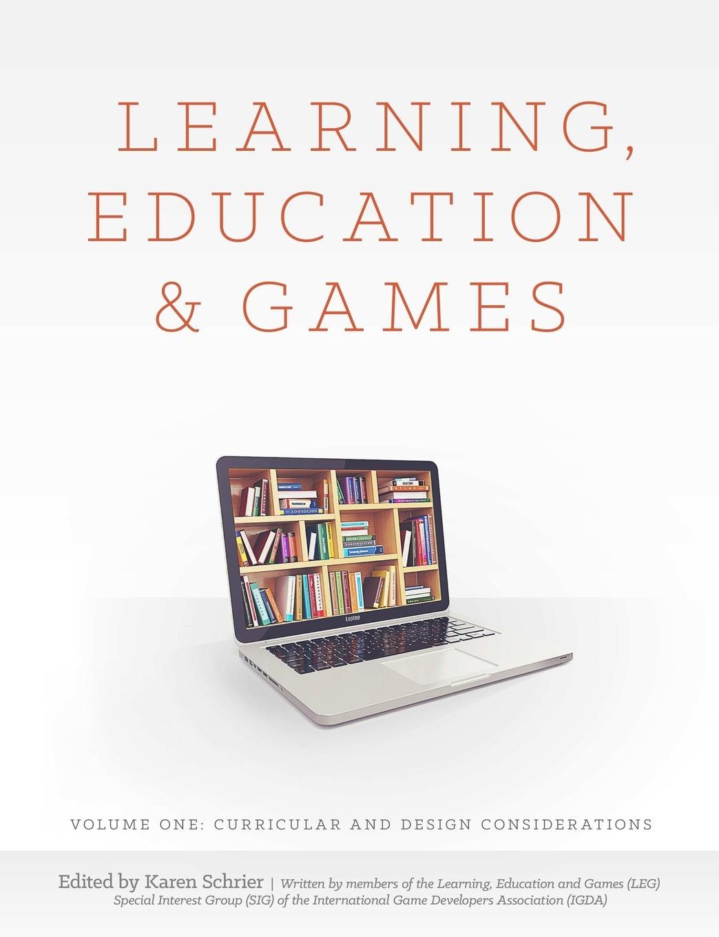 et al., Karen Schrier Learning, Education and Games. Volume One: Curricular and Design Considerations the perfect online course best practices for designing and teaching pb