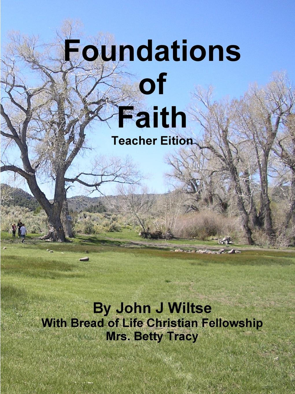 John J Wiltse Foundations of Faith TE kingston george frederick the foundations of faith