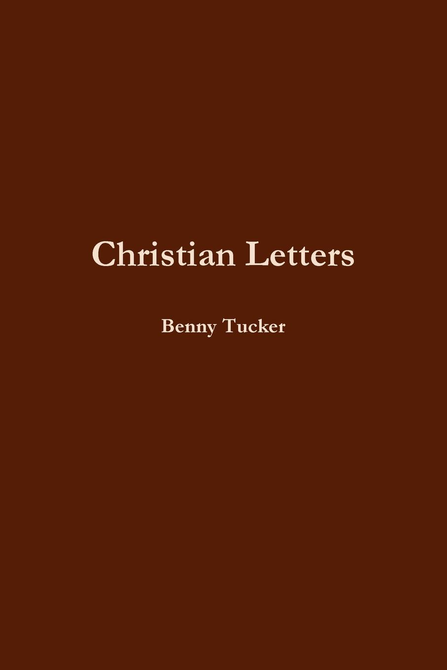 Benny Tucker Christian Letters duns john science and christian thought