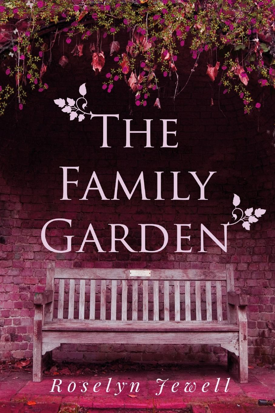 Roselyn Jewell The Family Garden