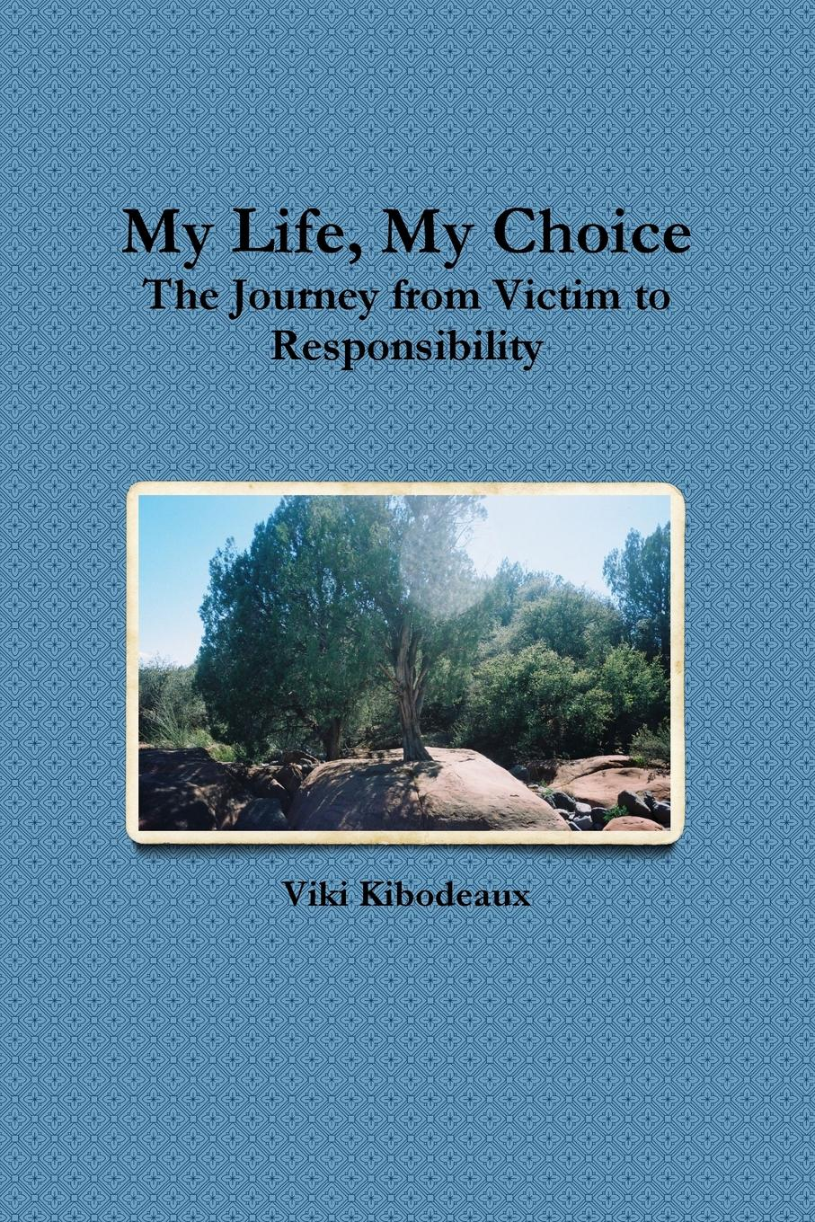 Viki Kibodeaux My Life, My Choice this is my life