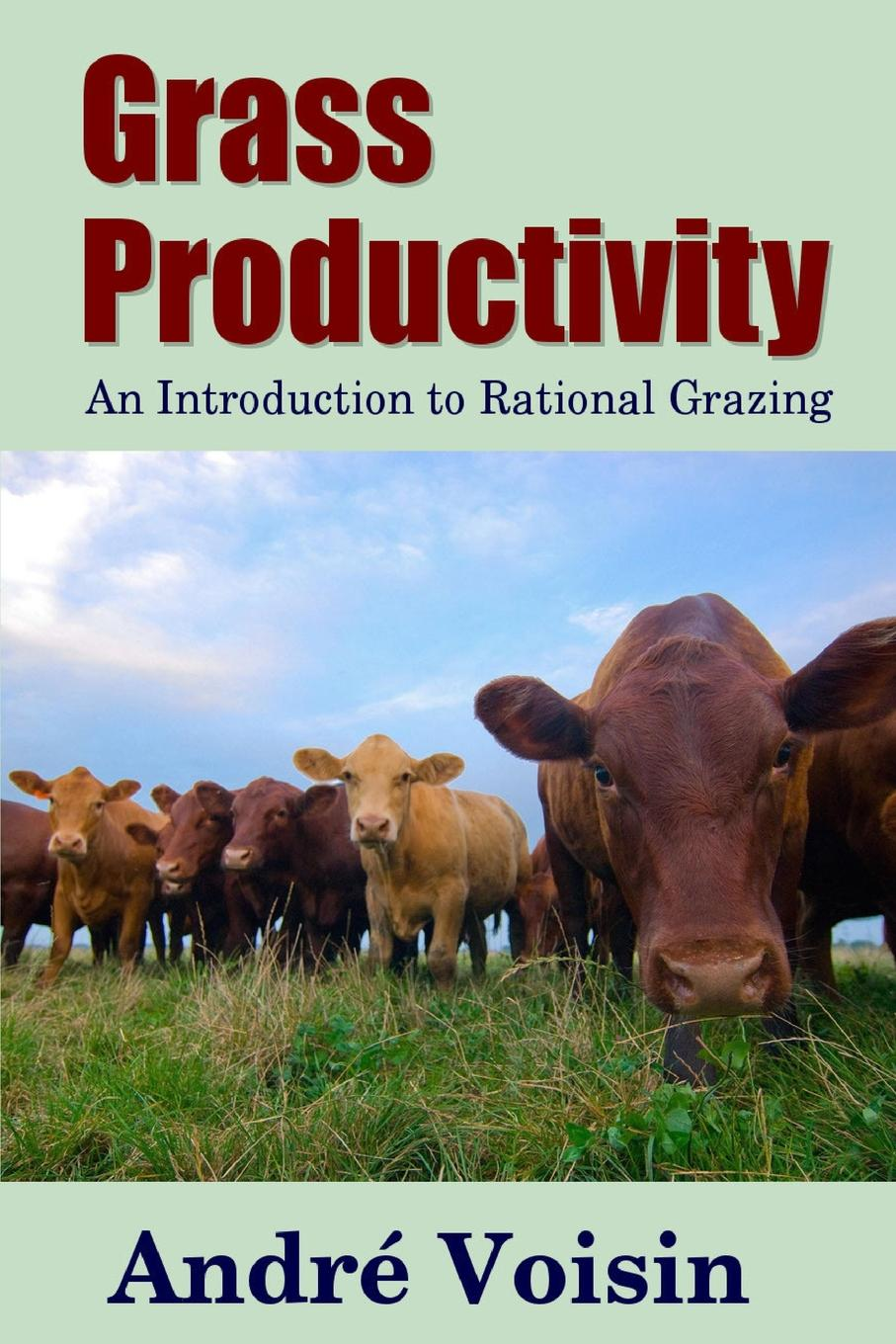 Grass Productivity. An Introduction to Rational Grazing SIMPLE questions often help us to understand problems better and...