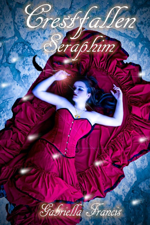 Gabriella Francis Crestfallen, Book 2 - Seraphim