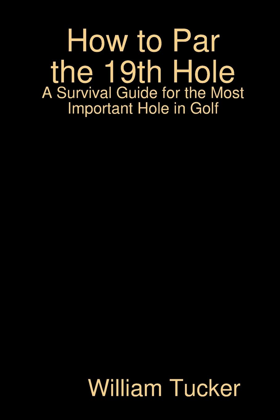 William Tucker How to Par the 19th Hole все цены