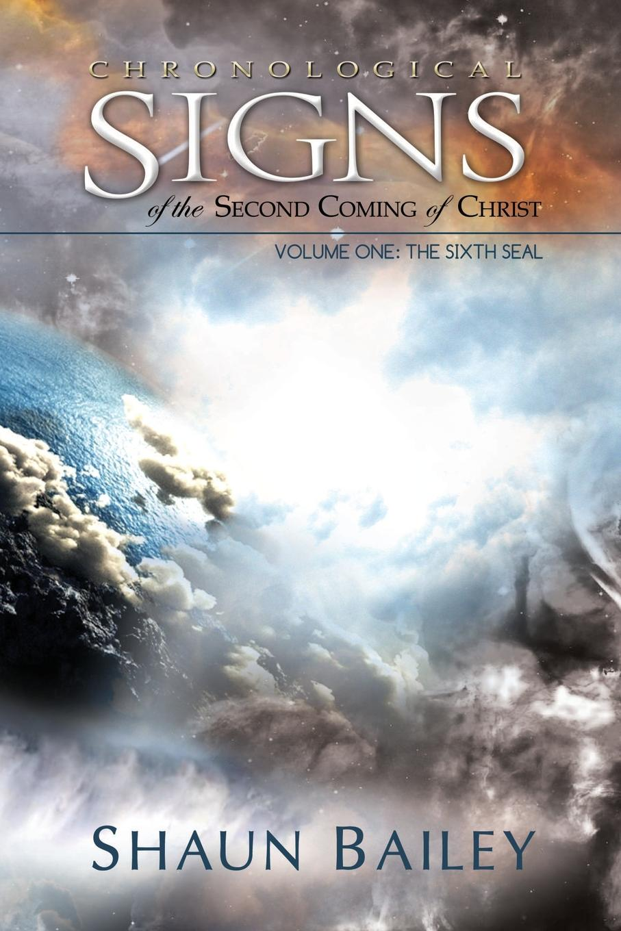 Shaun Bailey Chronological Signs of the Second Coming of Christ james caleb mcintosh the coming crisis and second coming of christ in the spring of 1884 microform