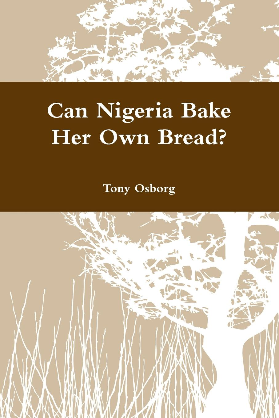 Tony Osborg Can Nigeria Bake Her Own Bread. elizabeth wuyep and nuhu obaje coals from anambra basin and middle benue trough of nigeria