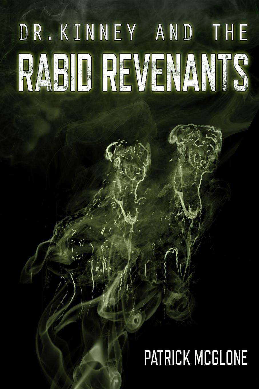 Dr. Kinney and the Rabid Revenants