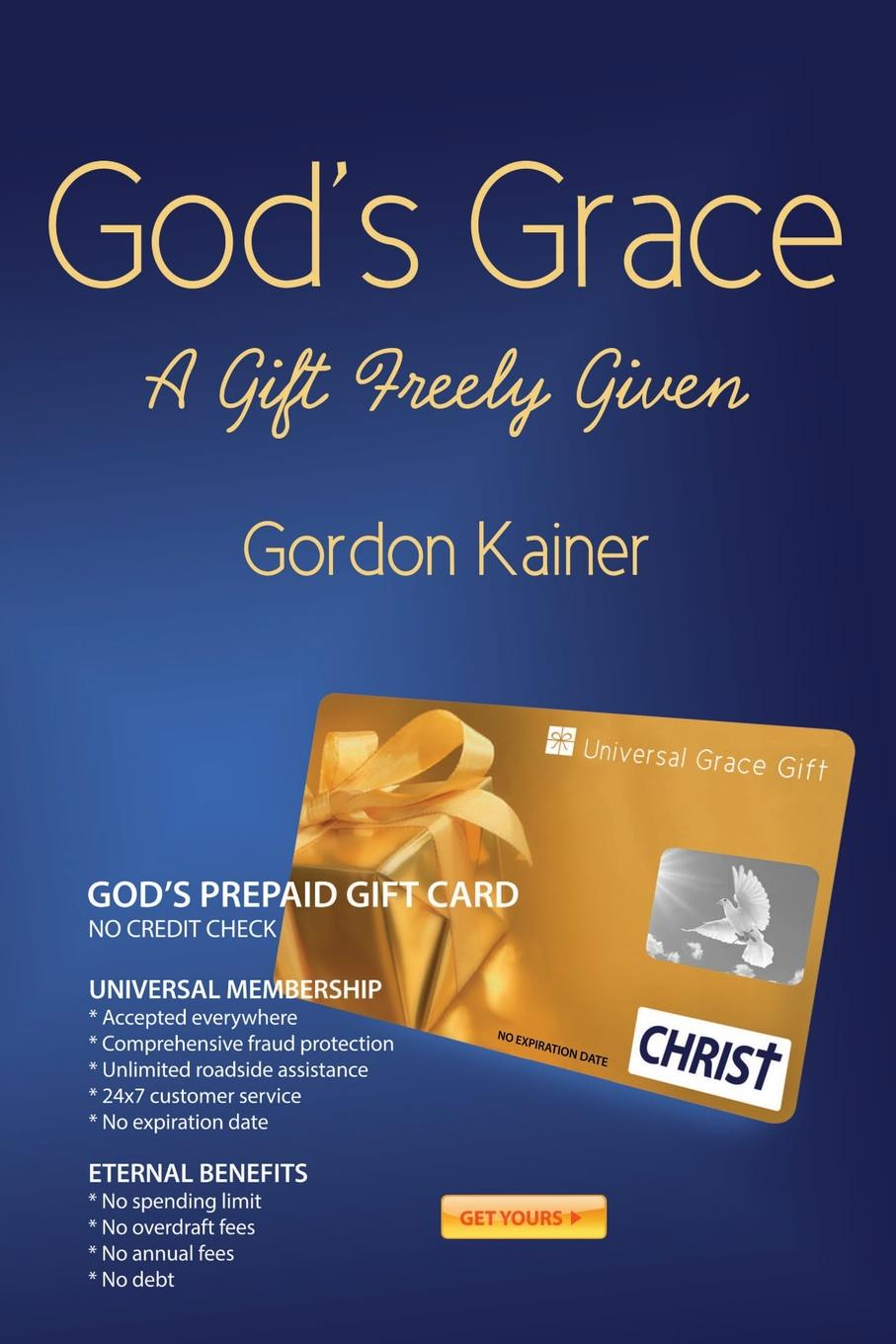Gordon Kainer God.s Grace. A Gift Freely Given shari anton by queen s grace