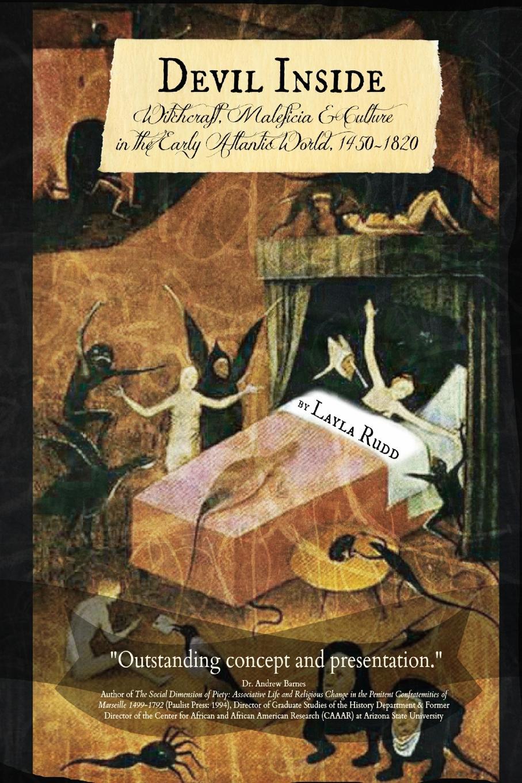 лучшая цена Layla Presant Rose Rudd DEVIL INSIDE . Witchcraft, Maleficia . Culture in the Early Atlantic World, 1450-1820