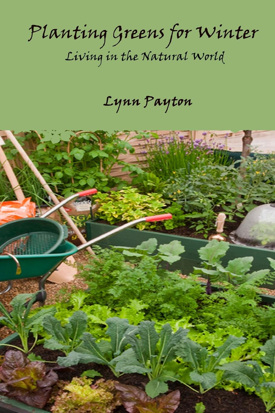 Lynn Payton Planting Greens for Winter франческо петрарка the sonnets triumphs and other poems of petrarch