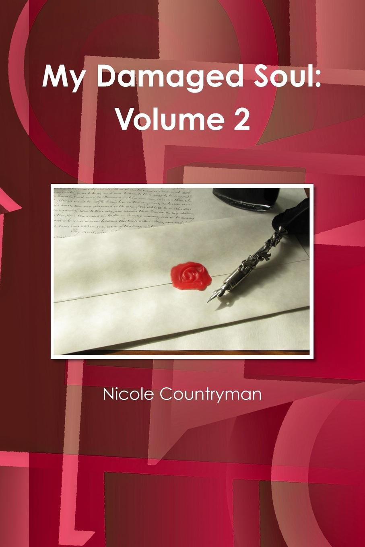 Nicole Countryman My Damaged Soul. Volume 2