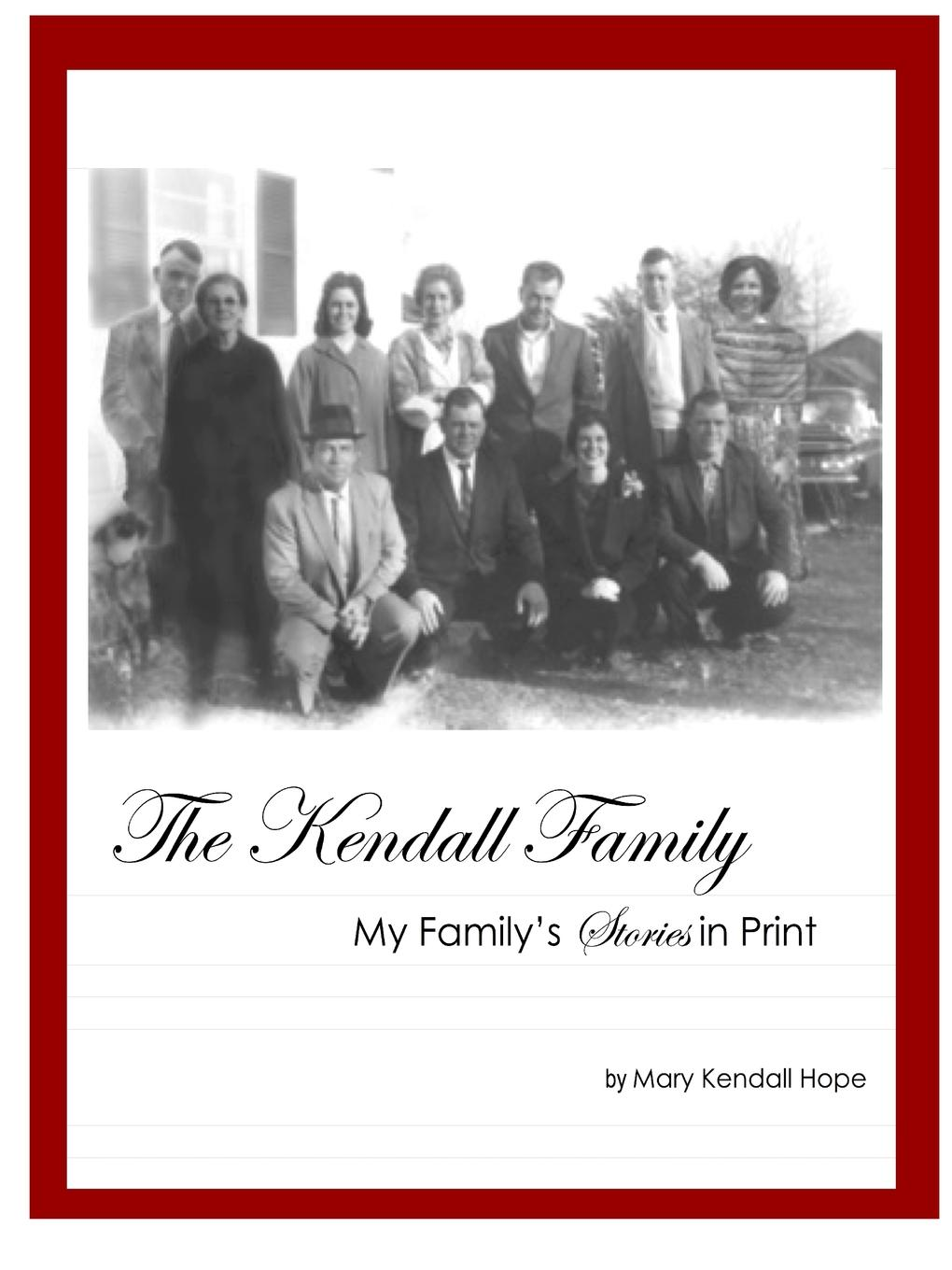 Mary Kendall Hope The Kendall Family. My Family.s Stories in Print martin wood the family and descendants of st thomas more