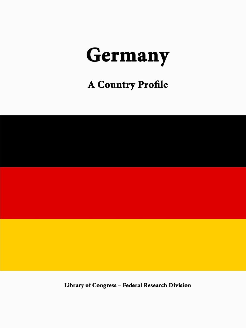 Library of Congress, Federal Research Division Germany. A Country Profile