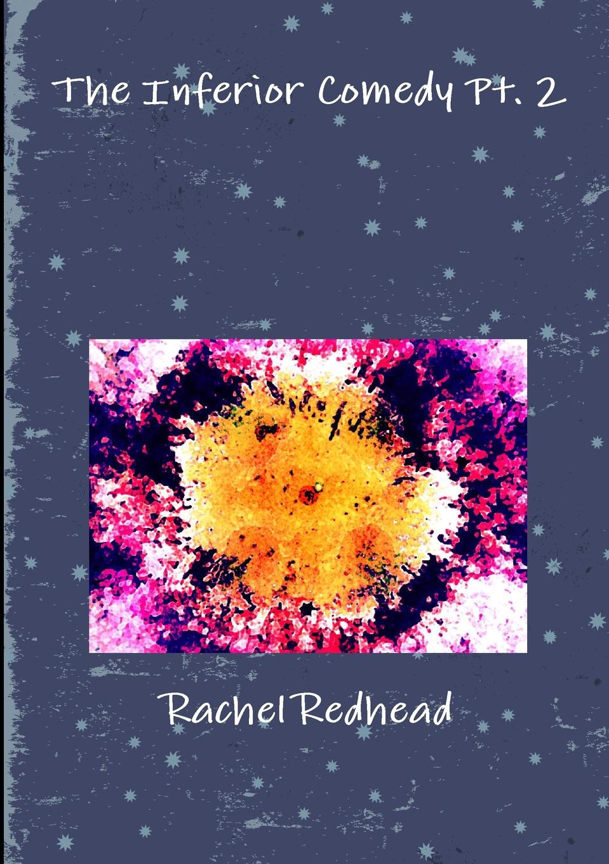 лучшая цена Rachel Redhead The Inferior Comedy Pt. 2