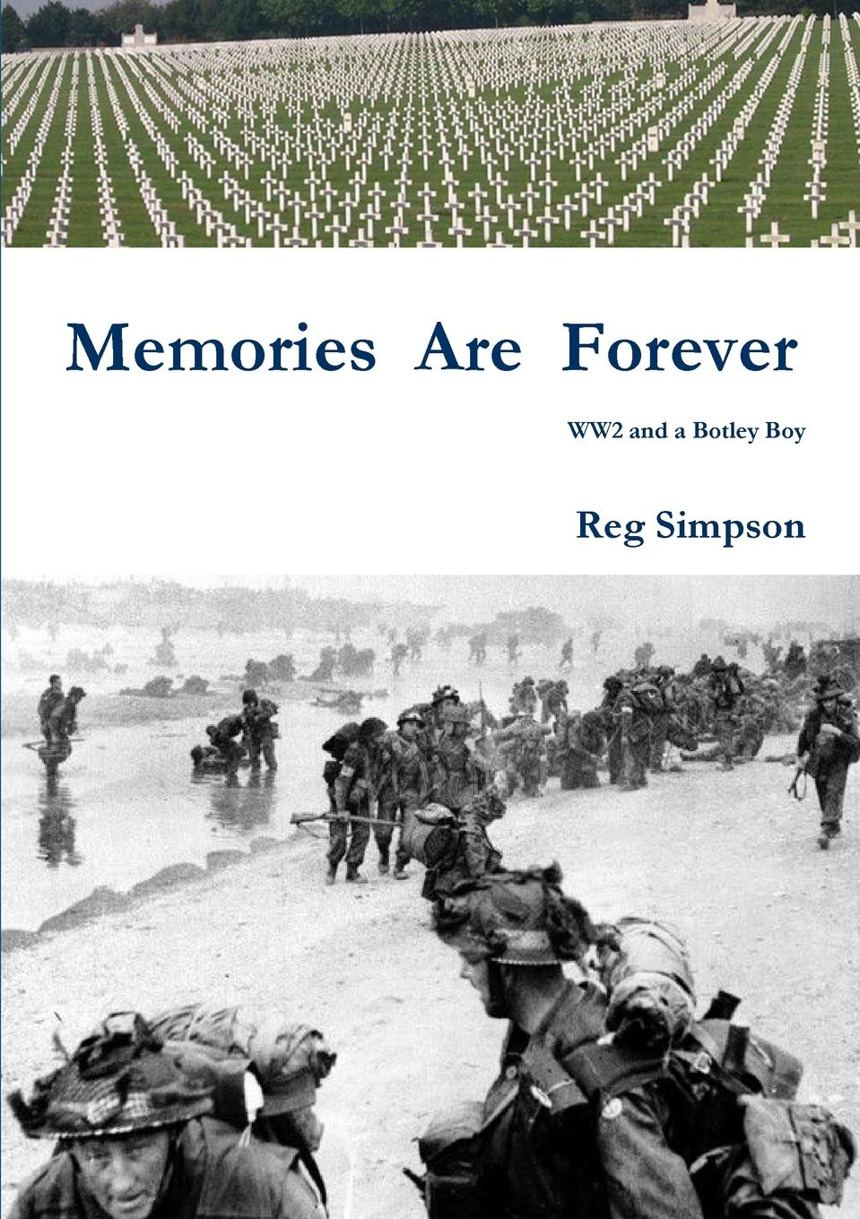 Reg Simpson Memories Are Forever some memories of a long life 1854 1911