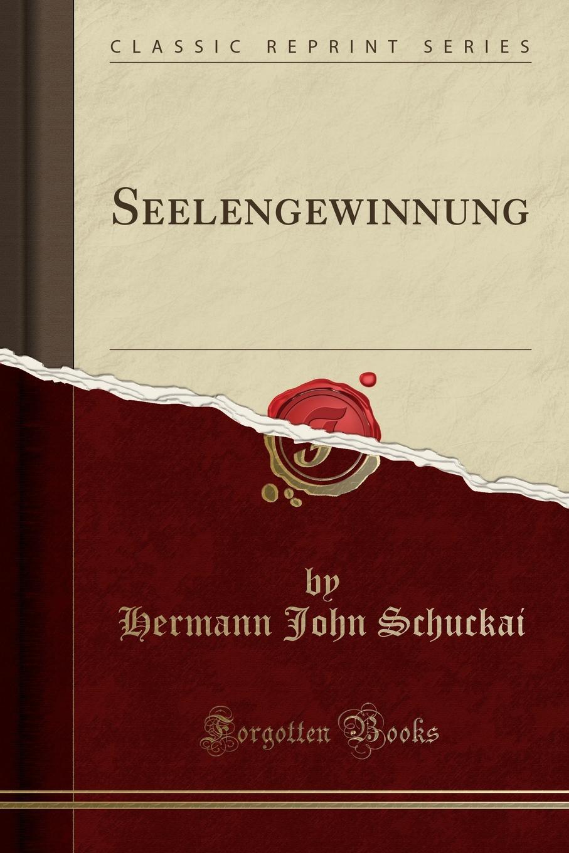 Hermann John Schuckai Seelengewinnung (Classic Reprint) vladimir pappafava uber die raumliche umgrenzung des notariellen wirkungskreises und zwar auf