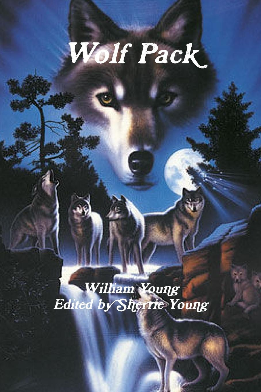 William Young, Edited by Sherrie Young Wolf Pack jeff wolf seven disciplines of a leader