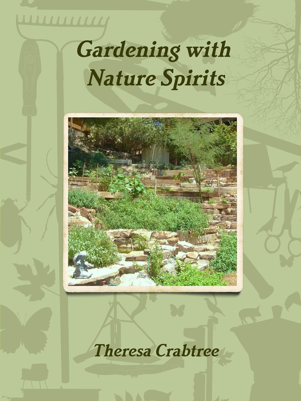 Theresa Crabtree Gardening with Nature Spirits in nature s realm op 91 b 168