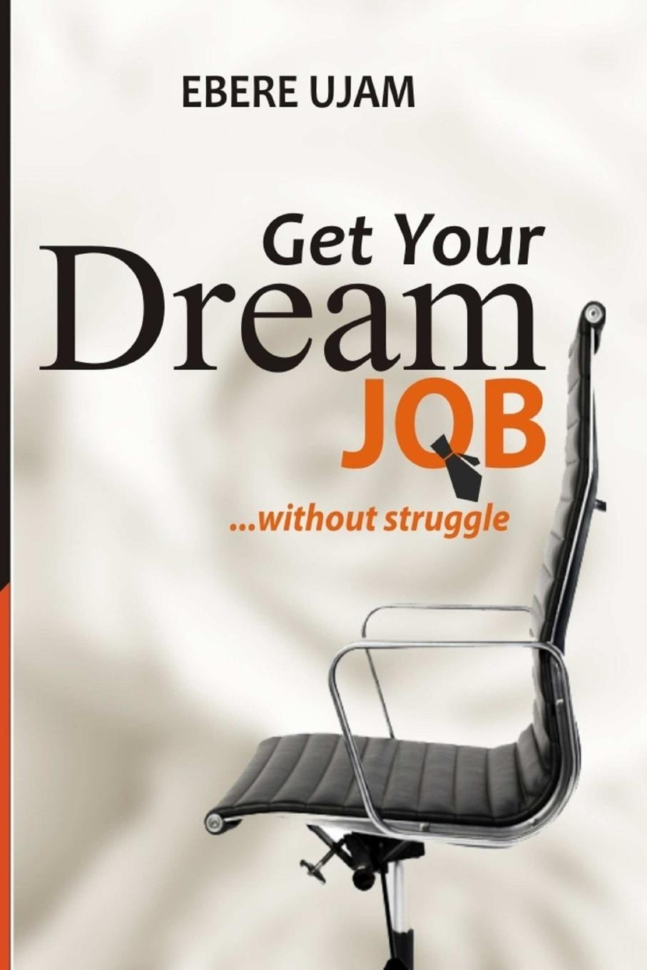 Ebere Ujam Get Your Dream Job Without Struggles adam reiter you can get a job in fashion