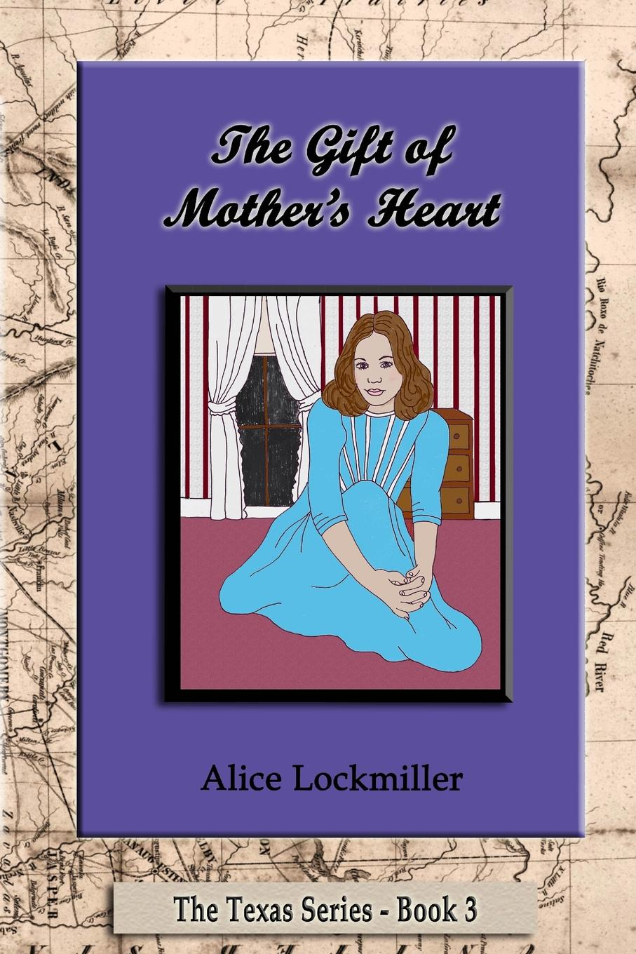 Alice Lockmiller The Gift of Mother.s Heart gift quotes for her